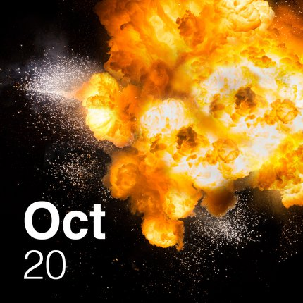 Image of explosion with fine particle mist, overlaid with text reading October 20
