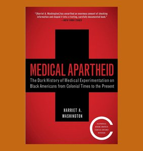 """book cover of """"Medical Apartheid"""" by Harriet A. Washington"""