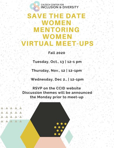 Women Mentoring Women Virtual Gatherings: Oct. 13, Nov. 12 and Dec. 2 121pm RSVP on the CCID website events tab for the zoom link