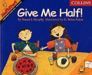 give me half