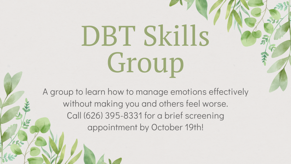 DBT Skills Group - Call (626) 395-8331 for a brief screening by October 19th!