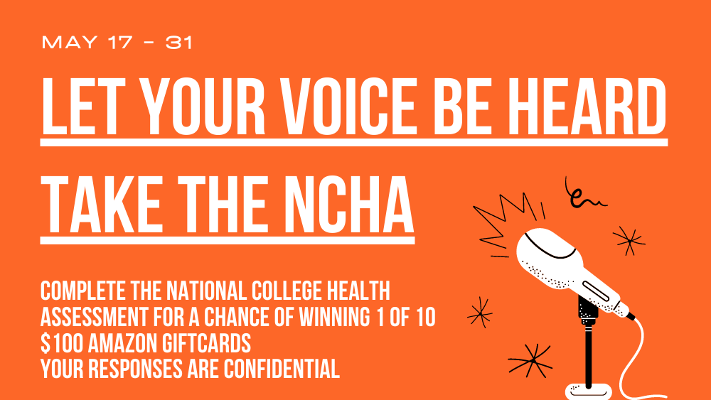 Complete the National College Health Assessment - May 17-31