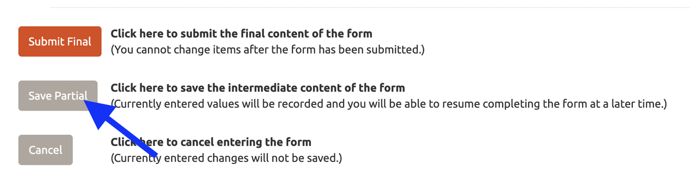 Press Save Partial to save your work and complete your form later